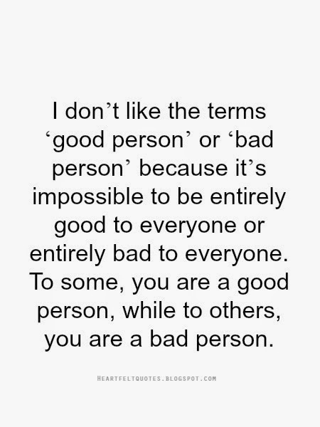 Good Person Quotes Simple Good Or Bad Person Heartfelt Love And Life Quotes