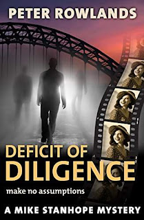 Deficit of Diligence: Make no assumptions (Mike Stanhope Mysteries Book 2) by Peter Rowlands