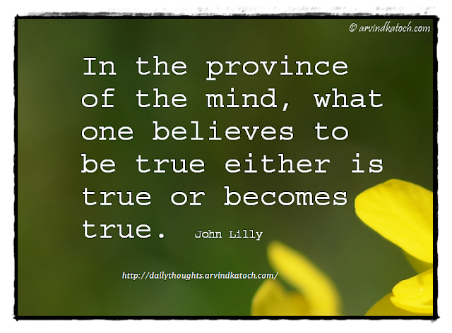 Daily Thought, Province, Believes, John Lilly, Mind,