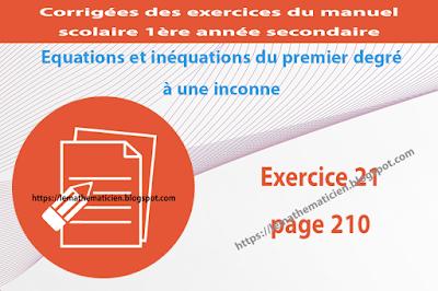 Exercice 21 page 210 - Equations et inéquations du premier degré à une inconnue