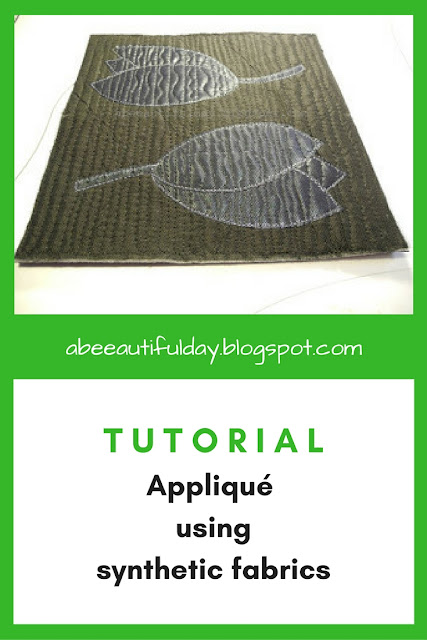 Tutorial-Applique using synthetic fabrics-abeeautifulday.blogspot.com