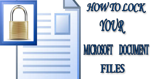 How To Lock Your Microsoft Word Document Files