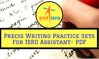 Precis Writing Practice Sets For ISRO Assistant