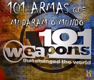 101 Armas Que Mudaram o Mundo - HDTV Dublado