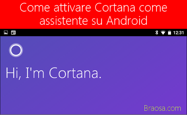 Come attivare Cortana come assistente di default sui dispositivi  Android
