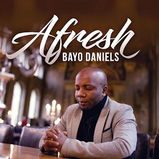 Music] Bayo Daniels - Afresh   @Bayodaniels