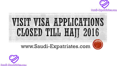 VISIT VISA APPLICATIONS CLOSED TILL HAJJ 2016