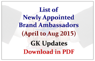 List of Newly Appointed Brand Ambassadors in Last Five Months (April to August 2015) Download in PDF