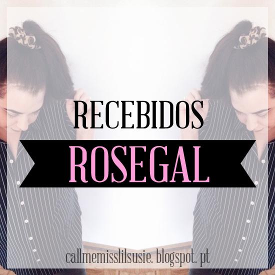 https://callmemisslilsusie.blogspot.pt/2016/09/recebidos-rosegal.html