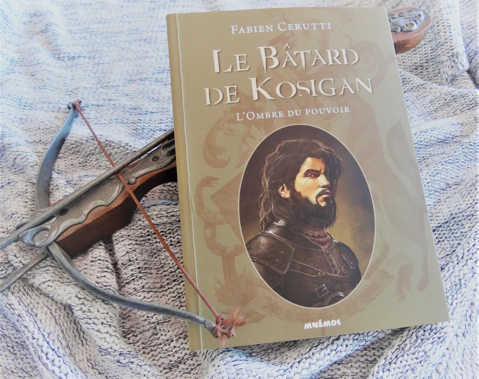 Chuuuut Maman Lit Le Batard De Kosigan Tome 1 De Fabien Cerutti Entre Histoire Et Fantasy