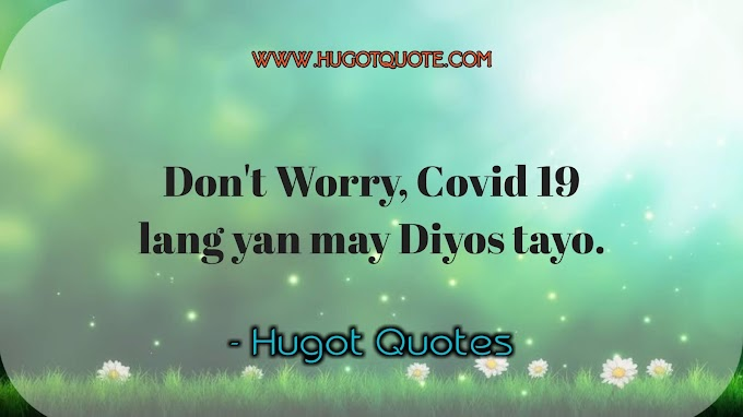 Best Tagalog Motivational Quotes. For Covid 19.