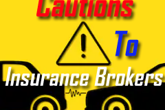Cautions To Insurance Brokers