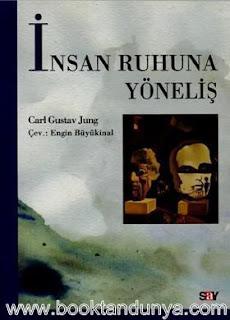Carl Gustav Jung - İnsan Ruhuna Yöneliş