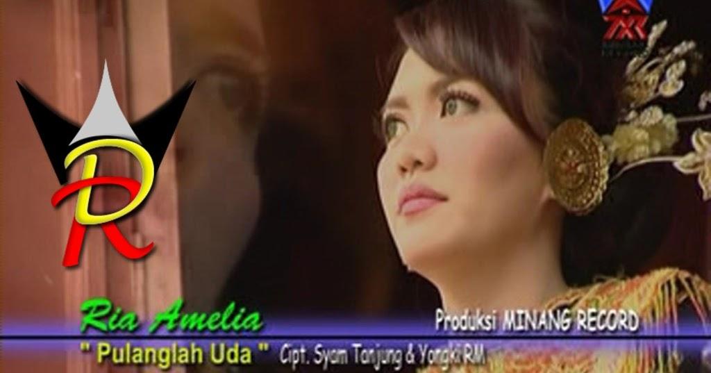 Lirik Lagu Lengkap Lirik Lagu Ria Amelia Pulanglah Uda Lagu Minang