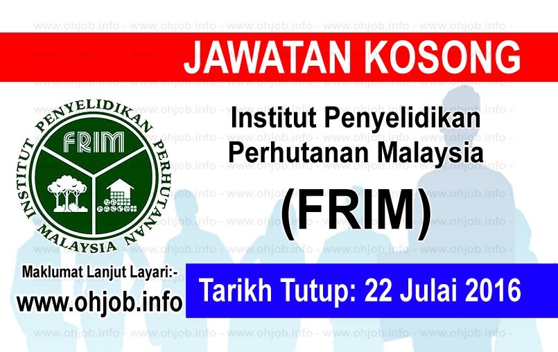 Jawatan Kerja Kosong Institut Penyelidikan Perhutanan Malaysia (FRIM) logo www.ohjob.info julai 2016