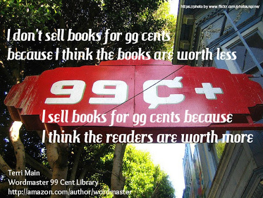 Why I sell books for 99 Cents on Kindle