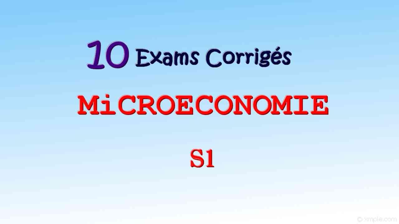 10 examens de microéconomie s1 corrigés [PDF]P