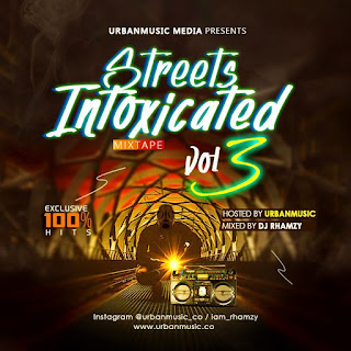 Streets Intoxicated Mixtape Vol 3 ( Hosted by Urban Music)