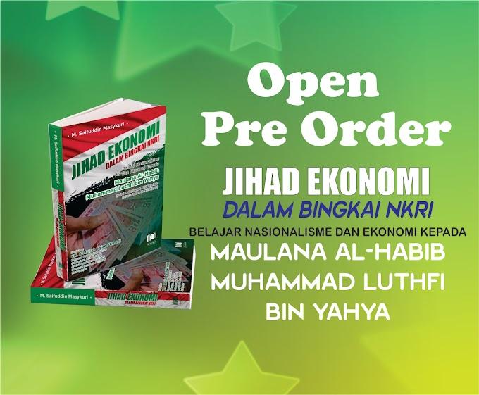 Open Pre Order Buku Jihad Ekonomi dalam Bingkai NKRI Belajar Nasionalisme dan Ekonomi Kepada Maulana Al-Habib Muhammad Luthfi bin Yahya