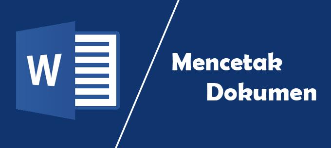 Mecetak atau Print Dokumen