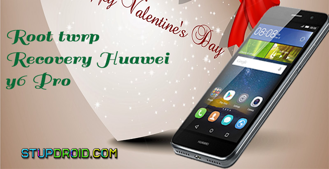 How To Root Huawei Y6 Pro Install twrp Recovery - StupDroid com