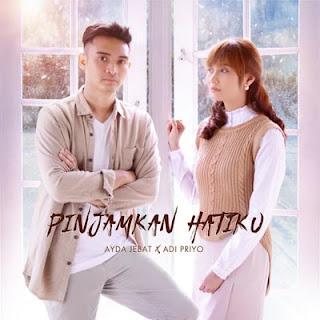 Lirik Lagu Ayda Jebat x Adi Priyo - Pinjamkan Hatiku (OST Pinjamkan Hatiku)