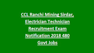 CCL Ranchi Mining Sirdar, Electrician Technician Recruitment Exam Notification 2018 480 Govt Jobs