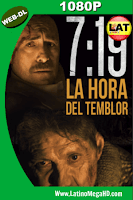 7:19. La Hora del Temblor (2016) Latino Full HD WEB-DL 1080P - 2016