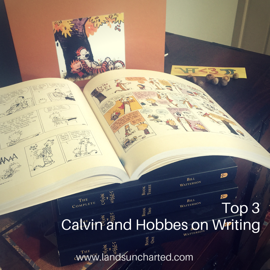 Lands Uncharted: Top 3: Calvin and Hobbes on Writing (KaLyn)