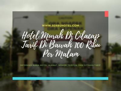 14 Hotel Murah Di Cilacap Tarif Bawah 100 Ribu Per Malam