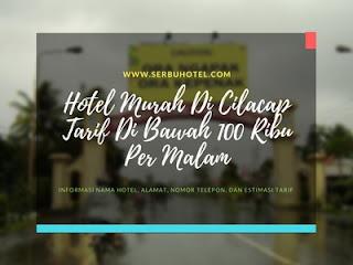 14 Hotel Murah Di Cilacap Tarif Di Bawah 100 Ribu Per Malam