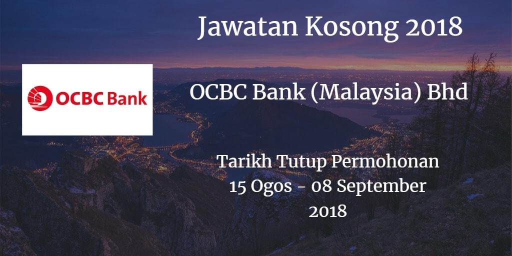 Jawatan Kosong OCBC Bank (Malaysia) Bhd 15 Ogos - 08 September 2018