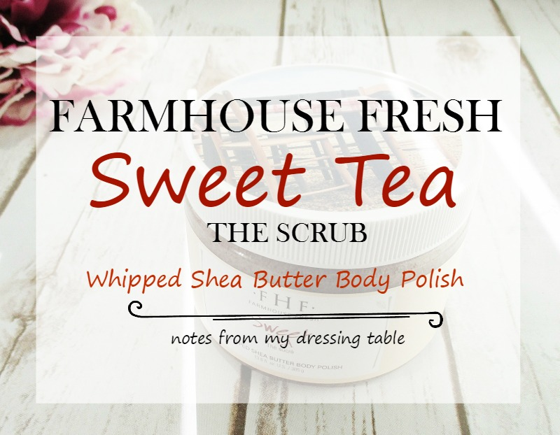 farmhouse-fresh-sweet-tea-whipped-shea-butter-body-polish