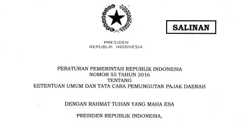 PP Nomor 55 Tahun 2016 Tentang Ketentuan Umum dan Tata Cara Pemungutan Pajak Daerah
