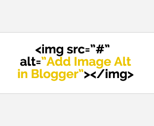 How To Add and Use Title Tag and Alt Tag To Blogger Post Image