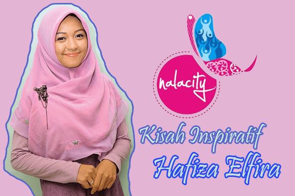 Kisah Inspiratif Hafiza Elfira