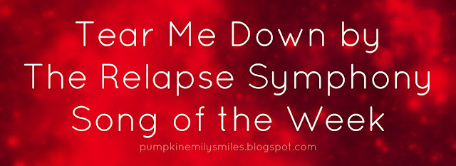 Tear Me Down by The Relapse Symphony Song of the Week