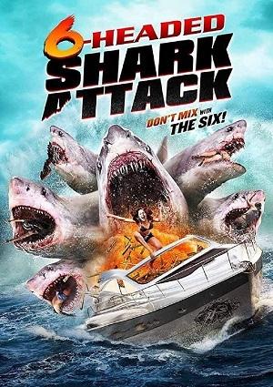 O Ataque do Tubarão de 6 Cabeças Torrent Download
