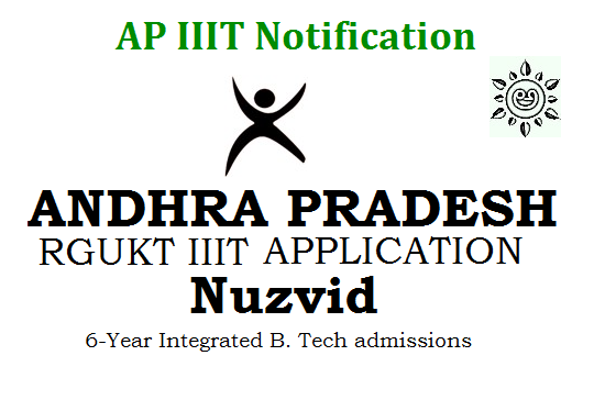 Andhra Pradesh RGUKT IIIT Notification 2019, Andhra Pradesh IIIT Admission Notification 2019 announced for RGUKT IIIT Online Application 2019 for to Nuzvid, Ongole.  RGUKT IIIT Nuzvid Admissions Notification 2019 – Apply online for 6 years Integrated B.Tech Programme @ www.rguktn.ac.in. AP RGUKT IIIT Notification  ap-iiit-nuzivid-rk-valley-idupulapayaadmission-notification-details-schedule-application-form