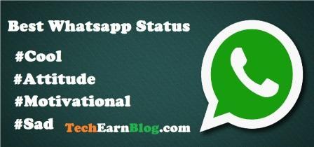 Cool Whatsapp Status - Best Whatsapp Status 2017 | TechEarnBlog