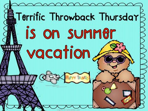 Throwback Thursday Is Taking A Little Vacation!