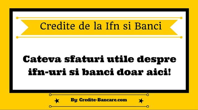 Sfaturi: Ifn-uri si banci ce acorda credite cu sume mici de bani