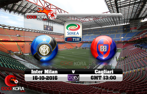 مشاهدة مباراة إنتر ميلان وكالياري اليوم 16-10-2016 في الدوري الإيطالي