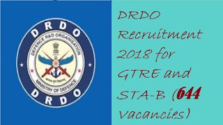 DRDO Recruitment 2018 for GTRE and STA-B (644 Vacancies)