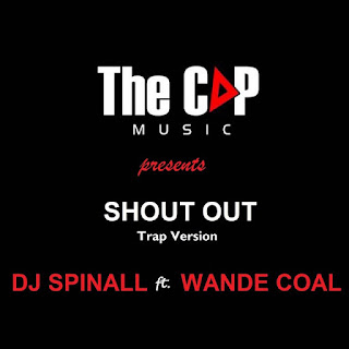 DJ Spinall Ft. Wande Coal – Shout Out (Trap Version)