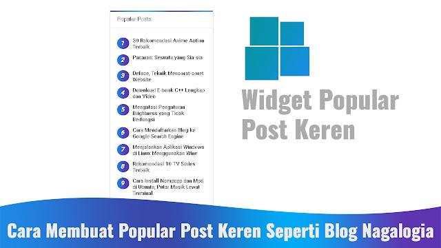 Cara Membuat Popular Post Keren Seperti Blog Nagalogia