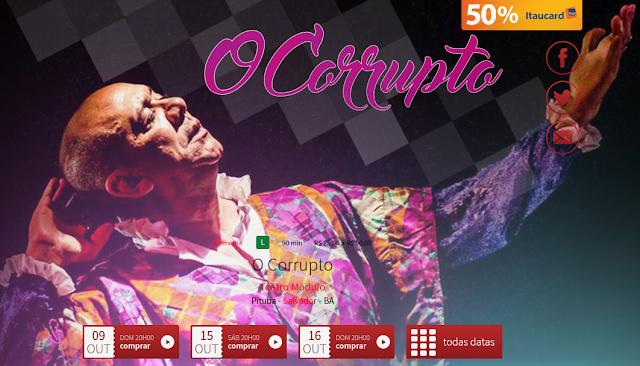 Espetáculo O Corrupto continua em cartaz no Teatro Módulo