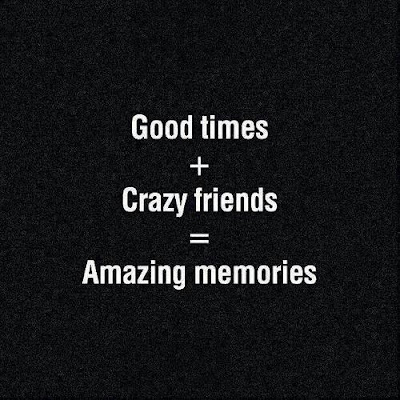 good-times-crazy-friends-amazing-memories