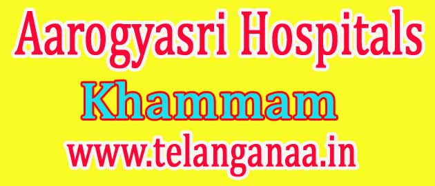 Aarogyasri Hospitals in Khammam Telangana