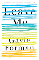 Leave Me, by Gayle Forman book cover and review